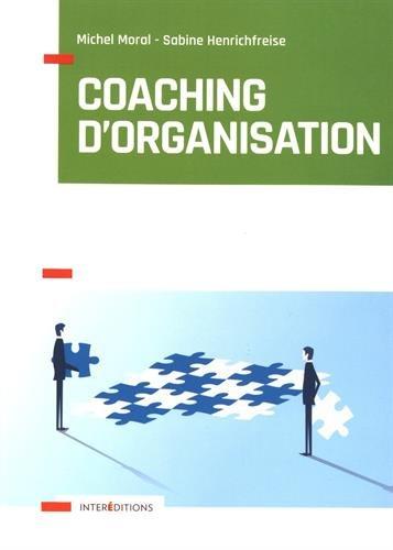 Coaching d'organisation - Outils et pratiques par Michel Moral, Sabine Henrichfreise