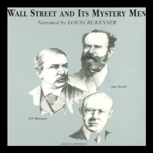 Wall Street and Its Mystery Men  Audiolibri