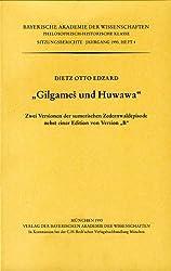 Gilgames und Huwawa: Zwei Versionen der sumerischen Zedernwaldepisode nebst einer Edition von Version
