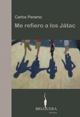 ME REFIERO A LOS JATAC: II PREMIO DE NOVELA BRUGUERA por Carlos Peramo