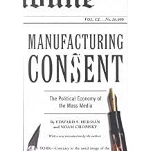 [(Manufacturing Consent: The Political Economy of the Mass Media)] [Author: Noam Chomsky] published on (January, 2002)
