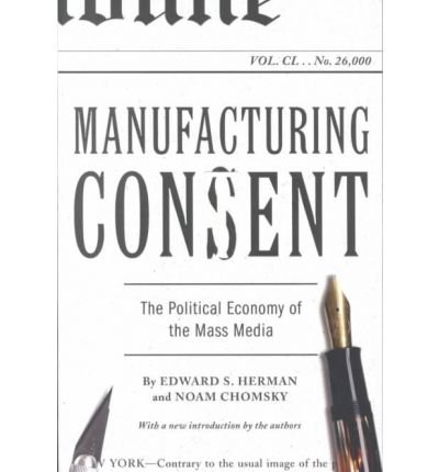 [(Manufacturing Consent: The Political E...