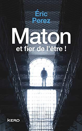 Maton et fier de l'être par  Eric PEREZ