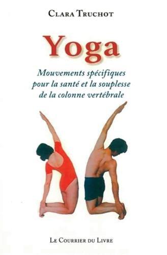 Yoga : Mouvements spécifiques pour la santé et la souplesse de la colonne vertébrale