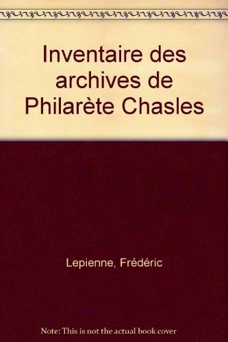 Inventaire des archives de Philarète Chasles