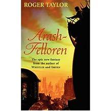 [{ Arash-Felloren [ ARASH-FELLOREN ] By Taylor, Roger ( Author )Apr-03-2007 Paperback By Taylor, Roger ( Author ) Apr - 03- 2007 ( Paperback ) } ]