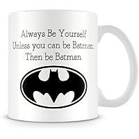 """Tasse, 310ml, mit Aufschrift """"Alway Be Yourself Unless You Can Be Batman. Then Be Batman"""""""
