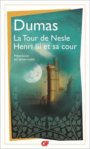 La Tour de Nesle : Prcd de Henri III et sa cour