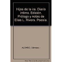 Hijos de la ira. Diario íntimo. Edición, Prólogo y notas de Elias L. Rivers. ...