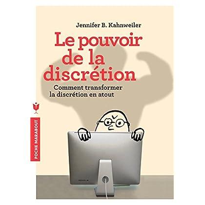 Le pouvoir de la discrétion: Comment transformer la discrétion en atout