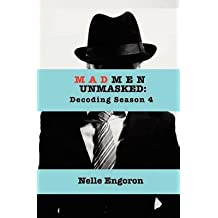 [Mad Men Unmasked: Decoding Season 4] (By: Nelle Engoron) [published: March, 2012]