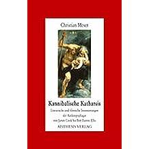 Kannibalische Katharsis: Literarische und filmische Inszenierungen der Anthropophagie von James Cook bis Bret Easton Ellis (Aisthesis-Essay)
