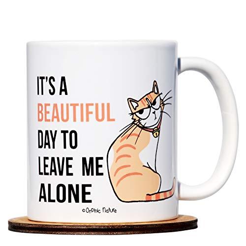Funny Tasse mit einem einzigartigen Untersetzer-IT 'S A BEAUTIFUL DAY TO Leave Me Alone-11Unze Tasse für jeden Anlass. Die Lachen mit Freunden, Familie und Kollegen-von Orphic Nature