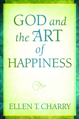 God and the Art of Happiness: An Offering of Pastoral Doctrinal Theology