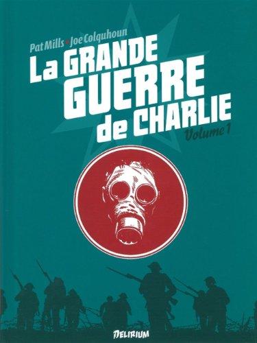 La grande guerre de Charlie, Tome 1 : 2 juin 1916-1e août 1916