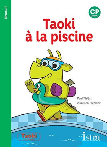 Taoki et compagnie CP - Taoki à la piscine - Album niveau 1 - Edition 2019 par Paul Thiès