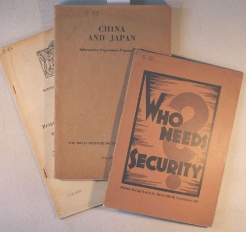 1) China and Japan, Information Department Papers, No. 21, The Royal Institute of international Affairs, London 1938, 130 S. 2) Who needs Security, Germany's Disarmament... , Müllers Verlag Berlin, ca. 25 S. 3) Miscellaneous No. 7 (1925). Papers, Proposales for a Pact of Security - Made by the German Government on February 9, 1925 London, 50 S.