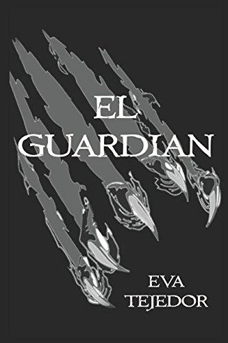 El Guardián: El último berserker. Una novela de fantasía urbana juvenil por Eva Tejedor