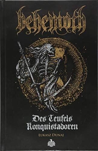 Des Teufels Konquistadoren: Eine Biografie von Behemoth -