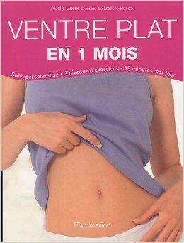 Ventre plat en 1 mois de Aude Vret ,Marielle Huneau (Illustrations) ( 15 mars 2005 )