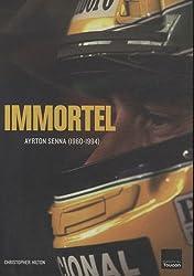 Immortel : Ayrton Senna (1960-1994)
