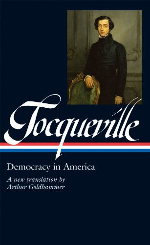 Alexis de Tocqueville: Democracy in America (LOA #147): A new translation by Arthur Goldhammer (Library of America) (English Edition)