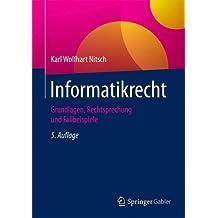 Informatikrecht: Grundlagen, Rechtsprechung und Fallbeispiele