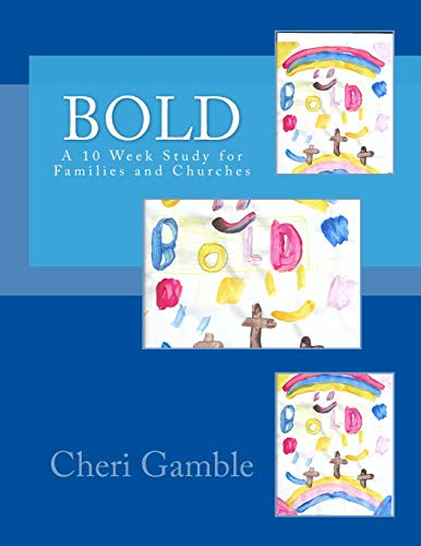 Bold: A 10 Week Study for Families and Churches