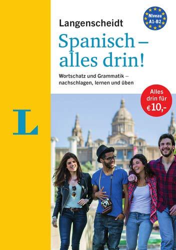 Langenscheidt Spanisch - alles drin!  - Basiswissen Spanisch in einem Band: Wortschatz und Grammatik - nachschlagen, lernen und üben (Langenscheidt - Alles drin!)