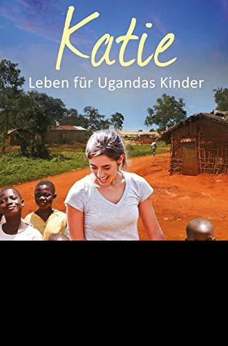 Katie: Leben für Ugandas Kinder (Mama für Afrikas Kinder (1))