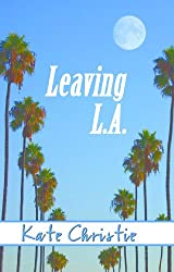 Leaving L.A. (English Edition)