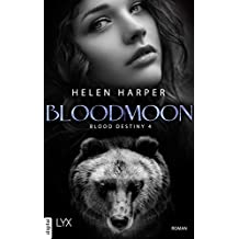 Blood Destiny - Bloodmoon (Mackenzie-Smith-Serie 4)