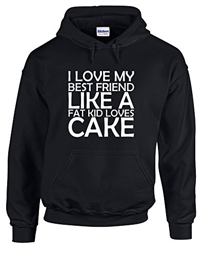 Love My Bestfriend Like A Fat Kid Loves Cake, Gedruckt Hoody - Pullover - Schwarz/Weiß M = 96-101 cm