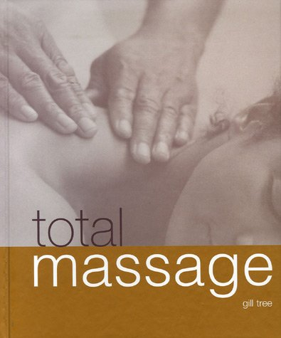 Total Massage: Le manuel complet du massage
