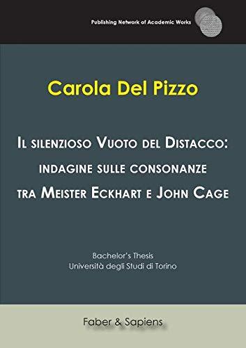 Il silenzioso Vuoto del Distacco: indagine sulle consonanze tra Meister Eckhart e John Cage