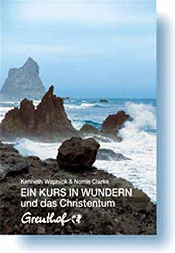 Ein Kurs in Wundern und das Christentum: Ein Dialog