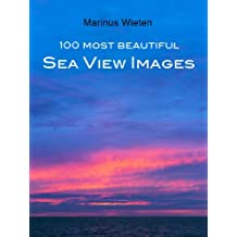 100 Most Beautiful Sea View Images (English Edition)