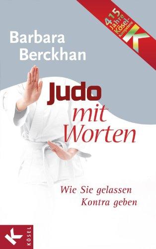 Judo mit Worten: Wie Sie gelassen Kontra geben (German Edition ...