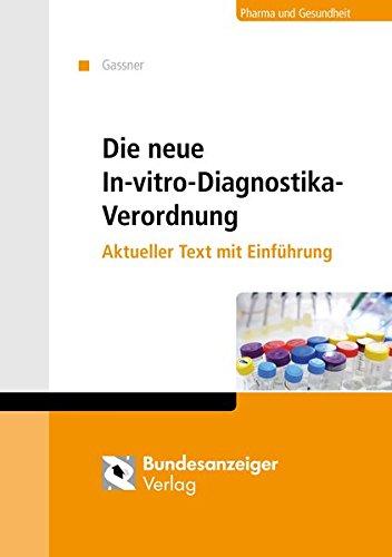 Die neue In-vitro-Diagnostika-Verordnung: Akueller Text mit Einführung