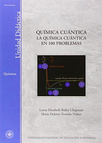 Química cuántica : la química cuántica en 100 problemas (UNIDAD DIDÁCTICA) por Lorna Elizabeth BAILEY CHAPMAN