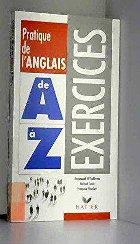 Pratique de l'anglais de A  Z : Exercices