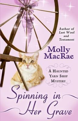 [{ Spinning in Her Grave (Haunted Yarn Shop Mystery) - Large Print By MacRae, Molly ( Author ) Aug - 06- 2014 ( Paperback ) } ]