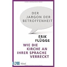 Der Jargon der Betroffenheit: Wie die Kirche an ihrer Sprache verreckt