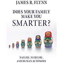 Does your Family Make You Smarter?: Nature, Nurture, and Human Autonomy