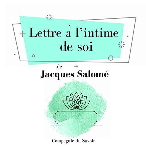 Lettre à l'intime de soi (Collection Jacques Salomé)