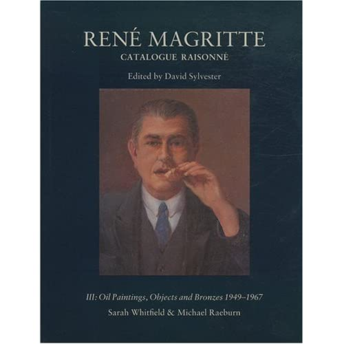 René Magritte - Catalogue raisonné, tome 3 : Oil Paintings, Objects ans Bronzes 1949-1967