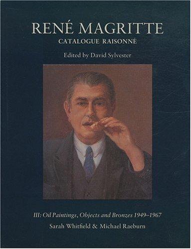 René Magritte - Catalogue raisonné, tome 3 : Oil Paintings, Objects ans Bronzes 1949-1967