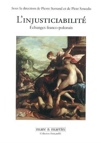 L'injusticiabilité: Echanges franco-polonais. par Piotr Szwedo, Pierre Serrand
