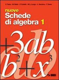 Nuove schede di algebra. Per il biennio delle Scuole superiori: 1