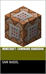 Minecraft: command handbook for beginners: An unofficial guide